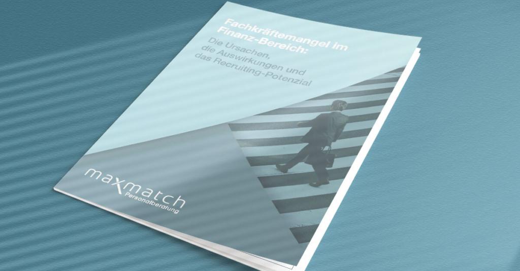 maxmatch Personalberatung, Aktuelle HR Studie, Aktuelle Studie Fachkräftemangel, Fachkräftemangel Corona, Whitepaper Fachkraeftemangel, Studie Personal Finanzen